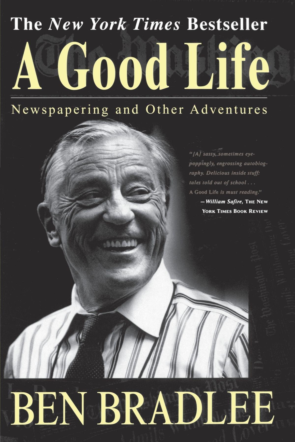 """""""A Good Life"""", a excelente autobiografia de Ben Bradlee"""