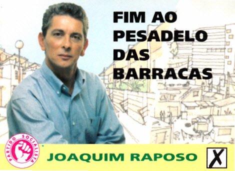 """""""Fim ao pesadelo das barracas"""", prometia Joaquim Raposo, num cartaz de 1997. Foi nesse ano que o PS conquistou a Câmara Municipal da Amadora, até então um bastião comunista."""