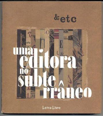 Livro sobre os 40 anos de vida da &etc, editado pela LetraLivre