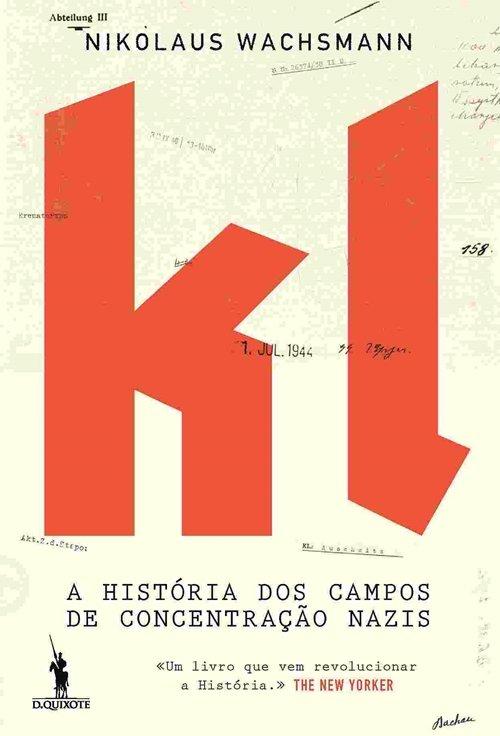 KL Uma Historia dos Campos de Concentracao Nazis