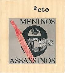 Meninos e Assassinos, traduzido e publicado por Vítor Silva Tavares na &Etc, em 1990, era o único livro de Ungar em Portugal