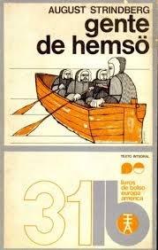Gente de Hemsö, editado no final dos anos 70 pela Europa-América, foi durante décadas a única obra de Strinberg em língua portuguesa
