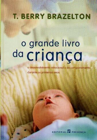 O mais conhecido dos livros de T. Berry Brazelton é editado em Portugal pela Presença