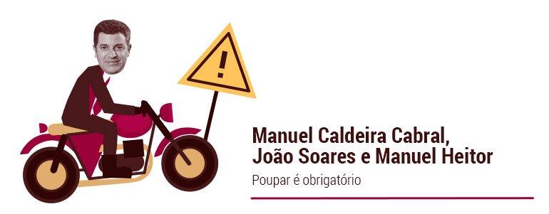 Manuel Caldeira Cabral, João Soares e Manuel Heitor: Poupar é obrigatório