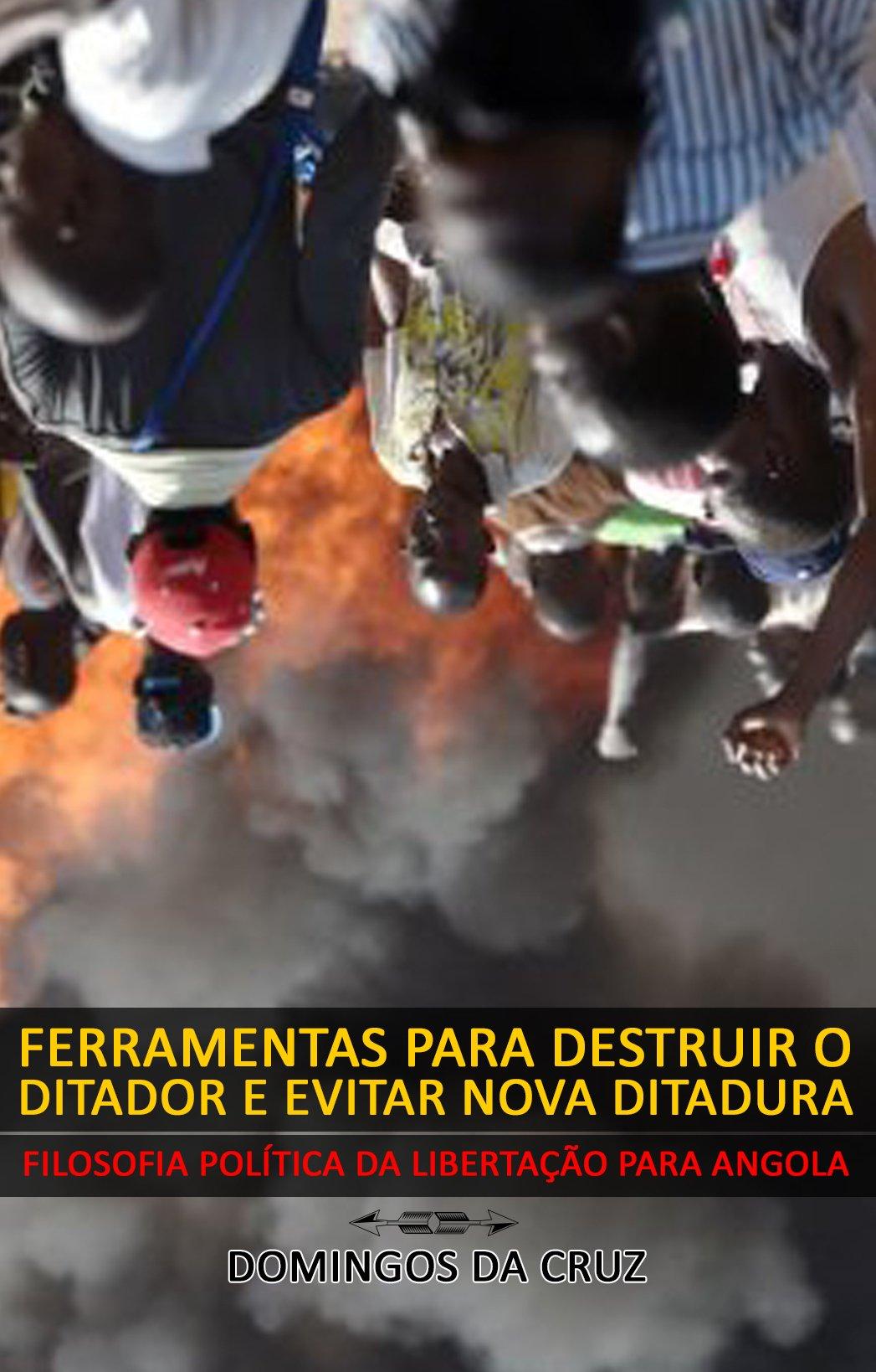 """Capa provisória do livro """"Ferramentas para destruir o ditador e evitar nova ditadura"""", do jornalista angolano Domingos da Cruz"""