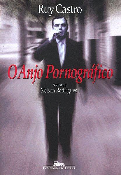 O_anjo_pornografico_-_Ruy_Castro