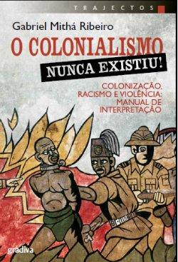 o colonialismo nunca existiu