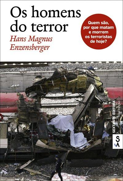 """Os Homens do Terror"", de Hans Magnus Enzenberger (Sextante)"