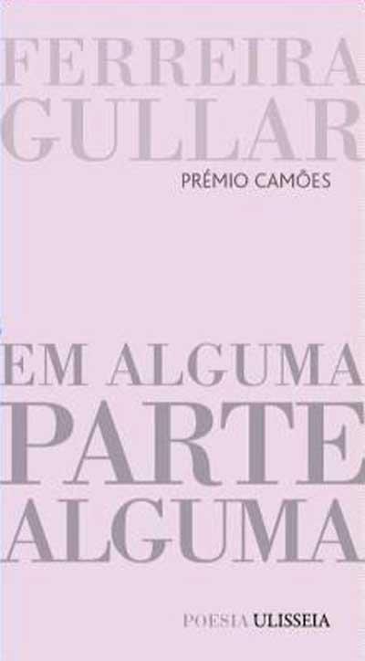 Último livro de poesia de Gullar publicado em Portugal na Ulisseia/Babel, em 2011